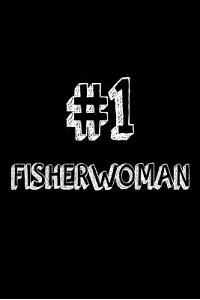 #1 Fisherwoman: Best Angler Ever Appreciation Gift Notebook for Women