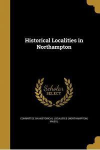Historical Localities in Northampton