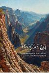 2017 Zion National Park Plein Air Invitational: Celebrating the Story of Art in Zion