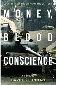 Money, Blood & Conscience
