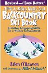 Allen & Mike's Really Cool Backcountry Ski Book: Traveling & Camping Skills for a Winter Environment