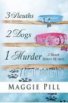 3 Sleuths, 2 Dogs, 1 Murder: A Sleuth Sisters Mystery