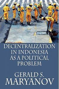 Decentralization in Indonesia as a Political Problem