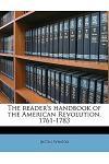 The Reader's Handbook of the American Revolution. 1761-1783