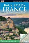 DK Eyewitness Back Roads France