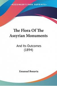 The Flora Of The Assyrian Monuments: And Its Outcomes (1894)