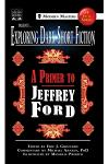 Exploring Dark Short Fiction #4: A Primer to Jeffrey Ford