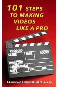 101 Steps to Making Videos Like a Pro