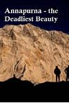 Annapurna - The Deadly Beauty.: Annapurna I and II