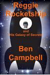 Reggie Rocketship and His Galaxy of Secrets