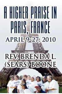A Higher Praise in Paris, France: April 9-27, 2010
