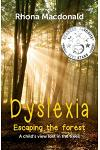 Dyslexia-Escaping The Forest: A child's view lost in the trees