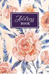 Address Book: Pretty Design - Great Keeper for All Your Addresses, E-mails, Phone Numbers, and Birthdays Information - Alphabetical