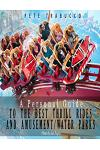 A Personal Guide to the Best Thrill Rides and Amusement/Water Parks