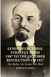Lenin's Electoral Strategy from 1907 to the October Revolution of 1917: The Ballot, the Streets--Or Both