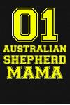 01 Australian Shepherd Mama: College Ruled Australian Shepherd Mama Gift Journal, Diary, Notebook 6 x 9 inches with 100 Pages