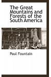 The Great Mountains and Forests of the South America