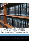 A Manual of Modern Gastric Methods: Chemical, Physical, and Therapeutical