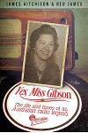 Yes, Miss Gibson: the life and times of an Australian radio legend