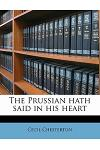 The Prussian Hath Said in His Heart