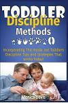 Toddler Discipline Methods: Incorporating the Inside Out Toddler's Discipline Tips and Strategies That Works Today!