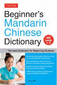 The Beginner's Chinese Dictionary : The Ideal Dictionary for Students of Chinese