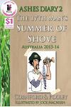Ashes Diary 2 - The 17th Man's Summer of Shove - Australia 2013-14