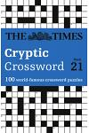 The Times Cryptic Crossword Book 21: 80 of the World's Most Famous Crossword Puzzles