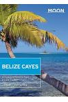 Moon Belize Cayes: Including Ambergris Caye & Caye Caulker