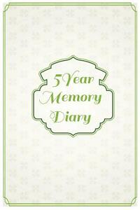 5 Year Memory Diary: 5 Years of Memories, Blank Date No Month