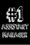 #1 Assistant Manager: Best Assistant Manager Ever Appreciation Gift Notebook