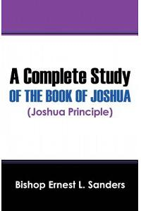 A Complete Study of the Book of Joshua (Joshua Principle)