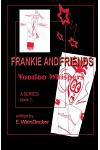 Frankie and Friends - Voodoo Whispers - Book One