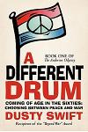 A Different Drum: A Story about Coming of Age in the Sixties and Having to Choose Between Peace and War