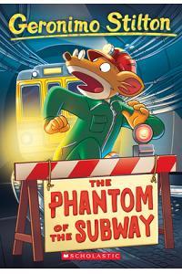 Geronimo Stilton #13: The Phantom of the Subway: The Phantom of the Subway