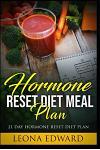 Hormone Reset Diet Meal Plan: 21 Day Hormone Reset Diet Plan