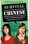 Survival Chinese: How to Communicate Without Fuss or Fear Instantly!