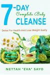 7-Day Complete Body Cleanse: Detox for Health and Lose Weight Easily