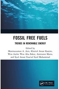 Fossil Free Fuels: Trends in Renewable Energy