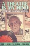 A Theatre in My Mind - The Inside Story of Australian Radio Drama