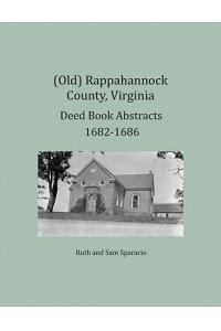 (Old) Rappahannock County, Virginia Deed Book Abstracts 1682-1686