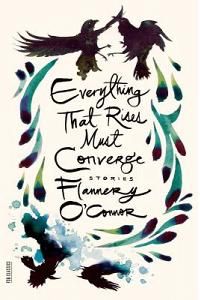 Everything That Rises Must Converge: Stories