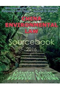 China Environmental Law - Sourcebook 2016: Bilingual compilation of 34 Chinese environmental laws: All Chinese Environmental Laws in one place; Englis