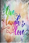 Live, Laugh, Love: Positive Affirmation Guided Journal - 12 weeks to feel Better, Monitor your Moods, be a Happier You - 24 Pages Per Wee