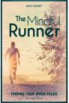 The Mindful Runner: Finding Your Inner Focus