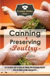 Canning & Preserving Poultry: The Essential How-To Guide on Canning and Preserving Poultry with 30 Finger-Licking-Good Recipes