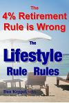 The 4% Retirement Rule is Wrong: The Lifestyle Rule Rules