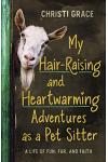 My Hair-Raising and Heartwarming Adventures as a Pet Sitter: A Life of Fun, Fur, and Faith