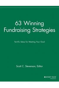63 Winning Fundraising Strategies: Terrific Ideas for Meeting Your Goal
