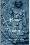 Barbarian Tales - Book 4 - Road to Persepolis: Barbarian Tales